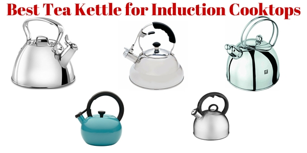 Best Tea Kettle for Induction Cooktops