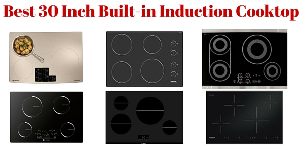 17 Best 30 Inch Induction Cooktops For 2018 With Reviews
