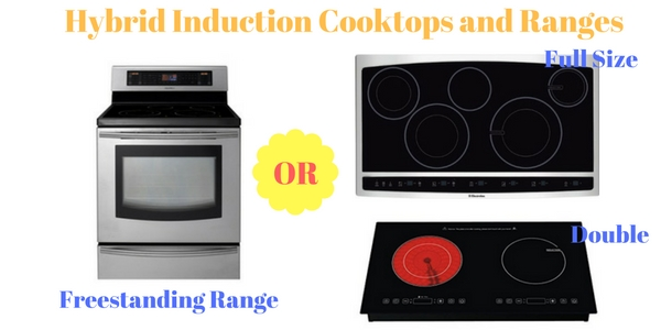 3 best hybrid induction cooktops and 1 range with demo - Induction Cooktops