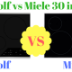 Wolf vs Miele 30 Inch Induction Cooktop