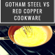 Gotham Steel vs Red Copper Cookware