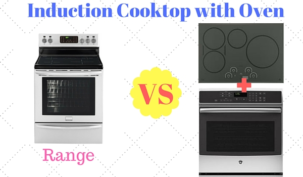 2 Best Induction Cooktops with Oven - Range Top or Separate
